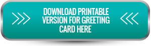 Download Printable Version for Greeting Card here